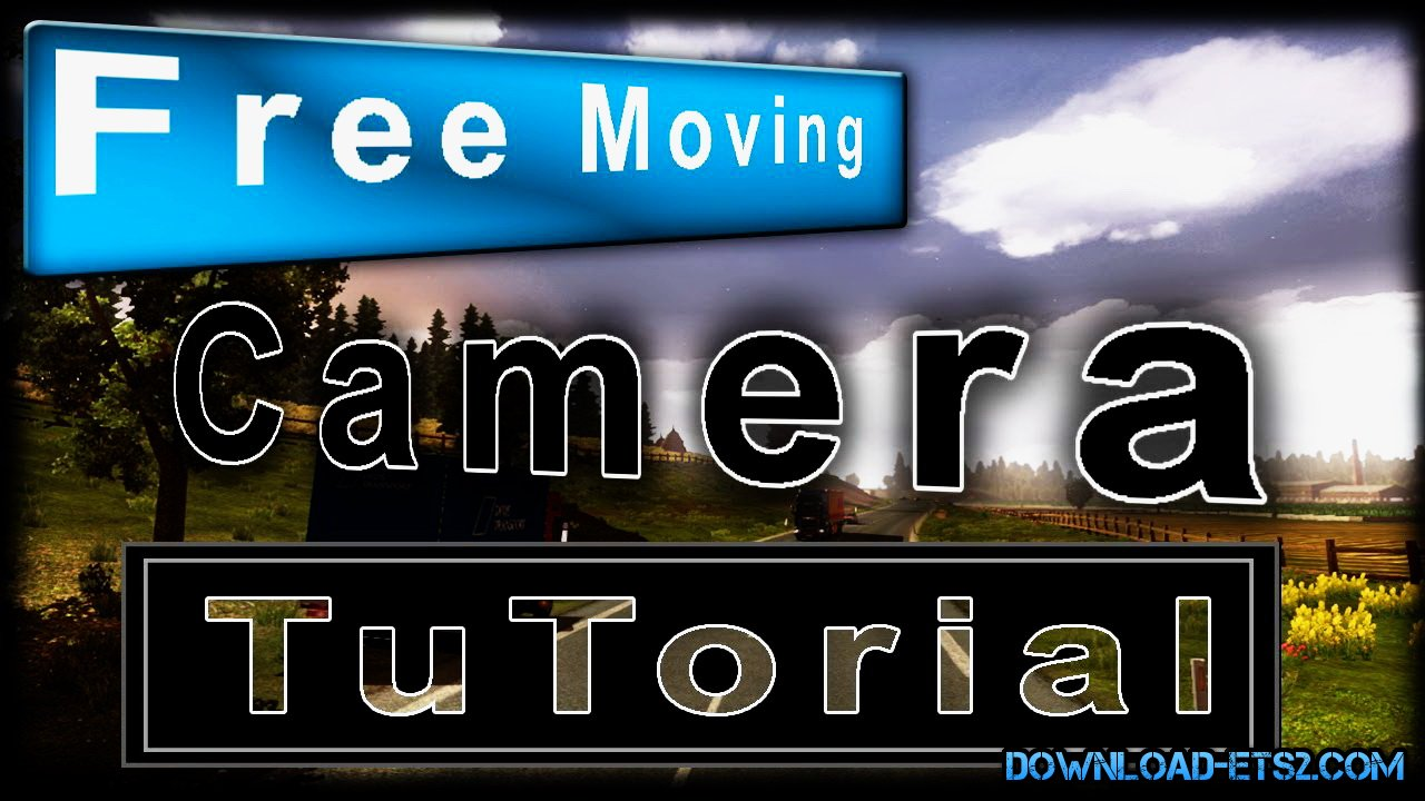 Free Moving Camera + Teleport for ETS 2