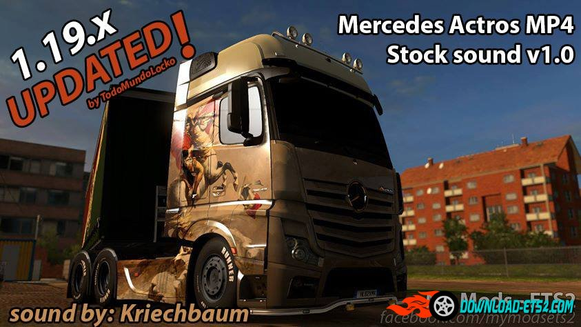 mercedes actros mp4 stock sound v1 0 1 19 x download ets 2 mods