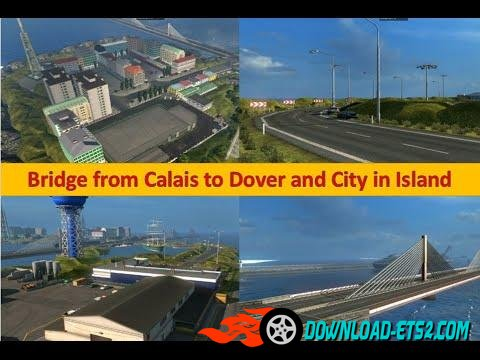 Bridge from Calais to Dover and City on Island v 6.4