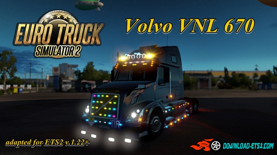 Volvo VNL 670 v1.25 [for ETS2 v1.22+]
