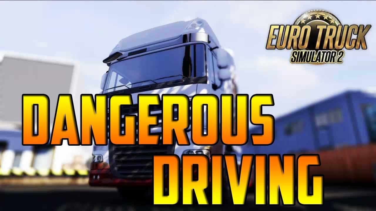 Euro Truck Simulator 2 - Dangerous Driving