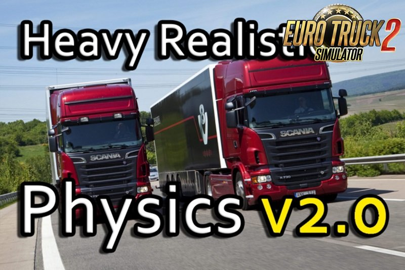 Heavy Realistic Physics v2.0 for Ets2