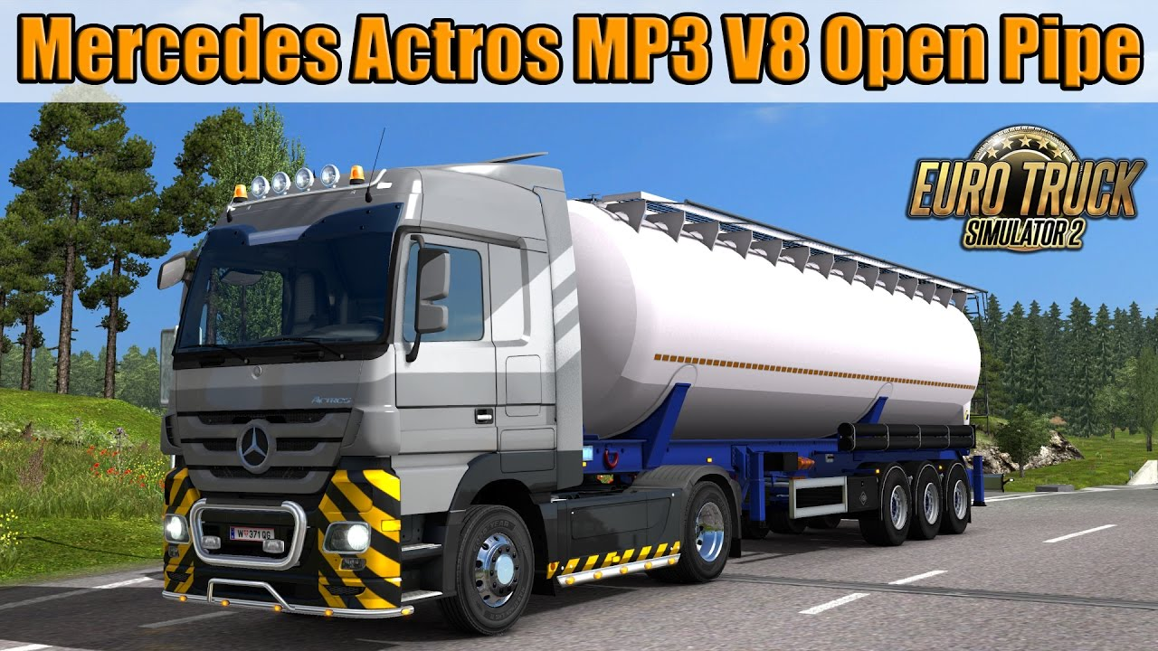 Mercedes Actros MP3 V8 Open Pipe Sound - Euro Truck Simulator 2