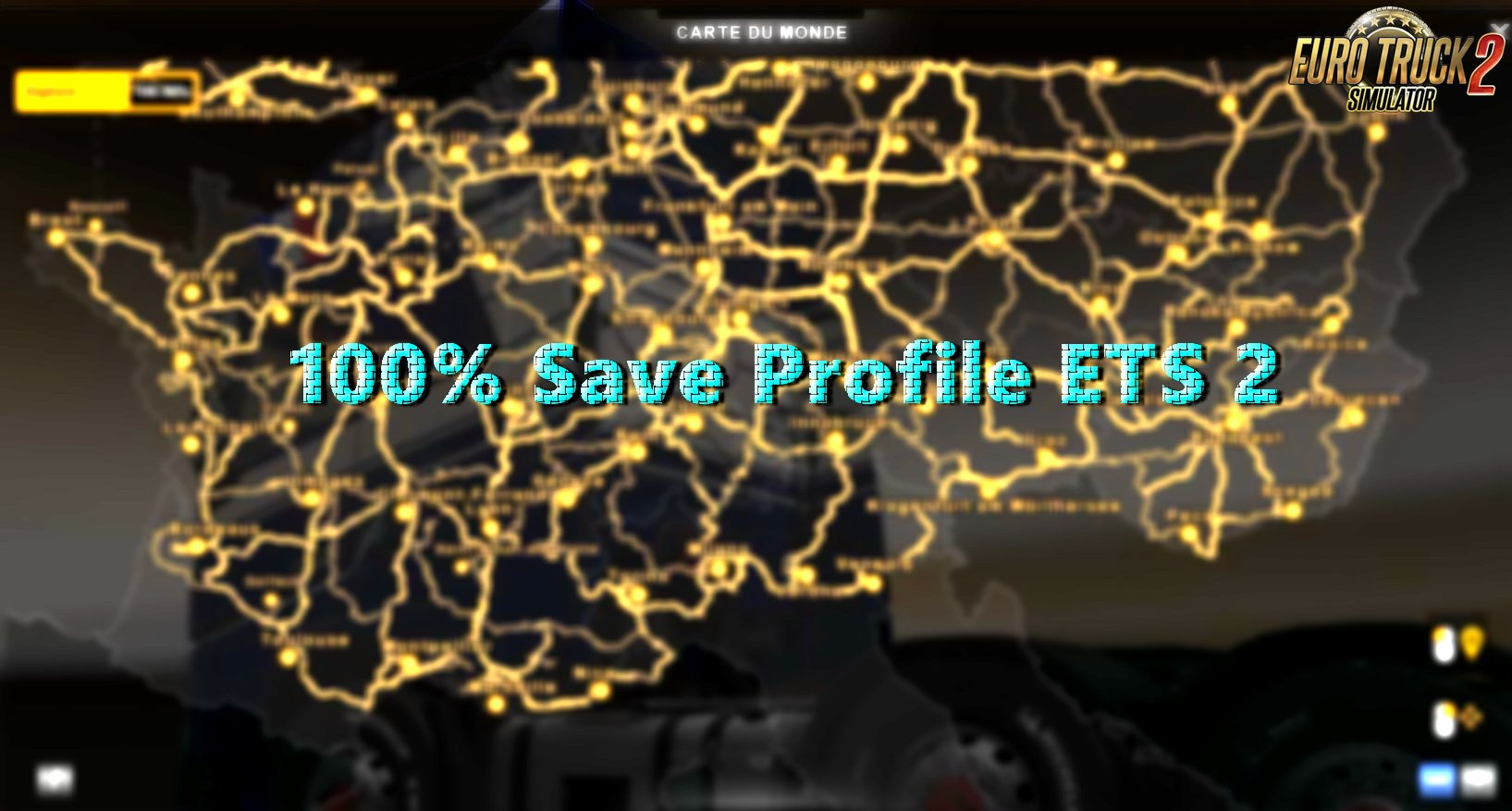 100% Save Profile ETS 2 v1.0 (1.28.x)