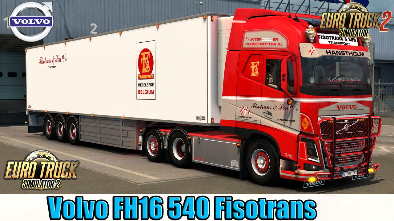 Volvo FH16 540 Fisotrans Edition + Trailer Chereau v1.0 (1.28.x)