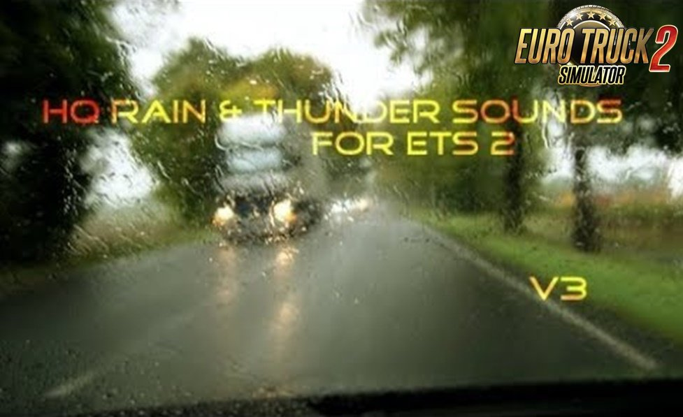 HQ Rain & Thunder Sounds v3 for Ets2