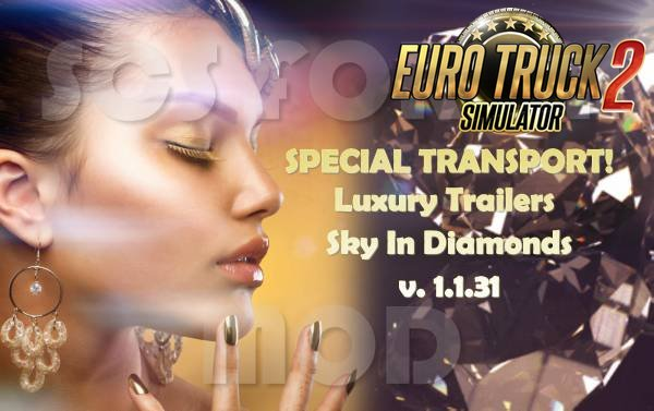 "Luxury Trailers ""Sky In Diamonds!"" v1.1.31-Special Transport!"