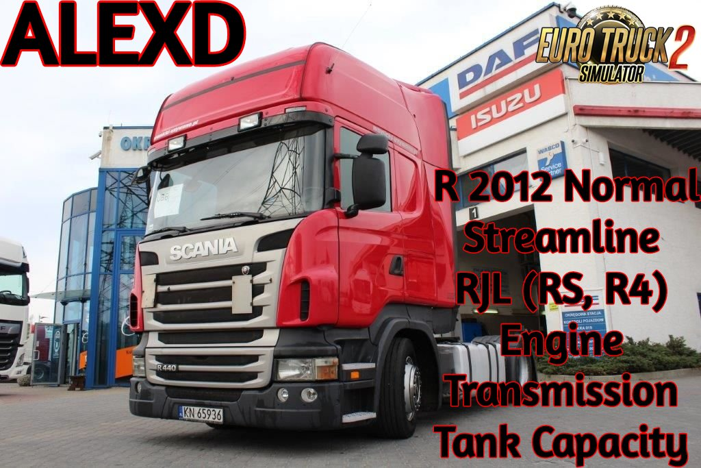 ALEXD Scania R 2012, Streamline & RJL( R4, RS) Engine, Transmission and Tank capacity