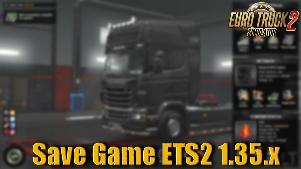 Save Game ETS2 1.35.x with All DLC by Ainsley (1.35.x)