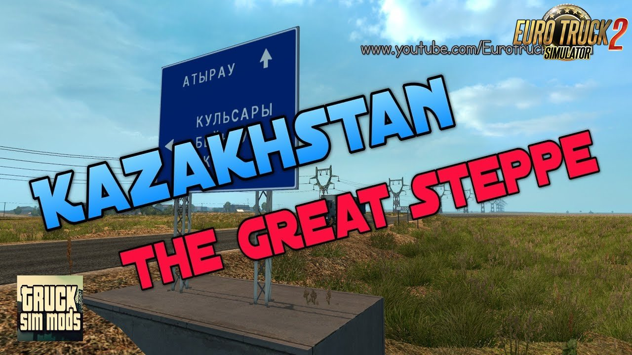 Kazakhstan - The Great Steppe v1.2 - Euro Truck Simulator 2