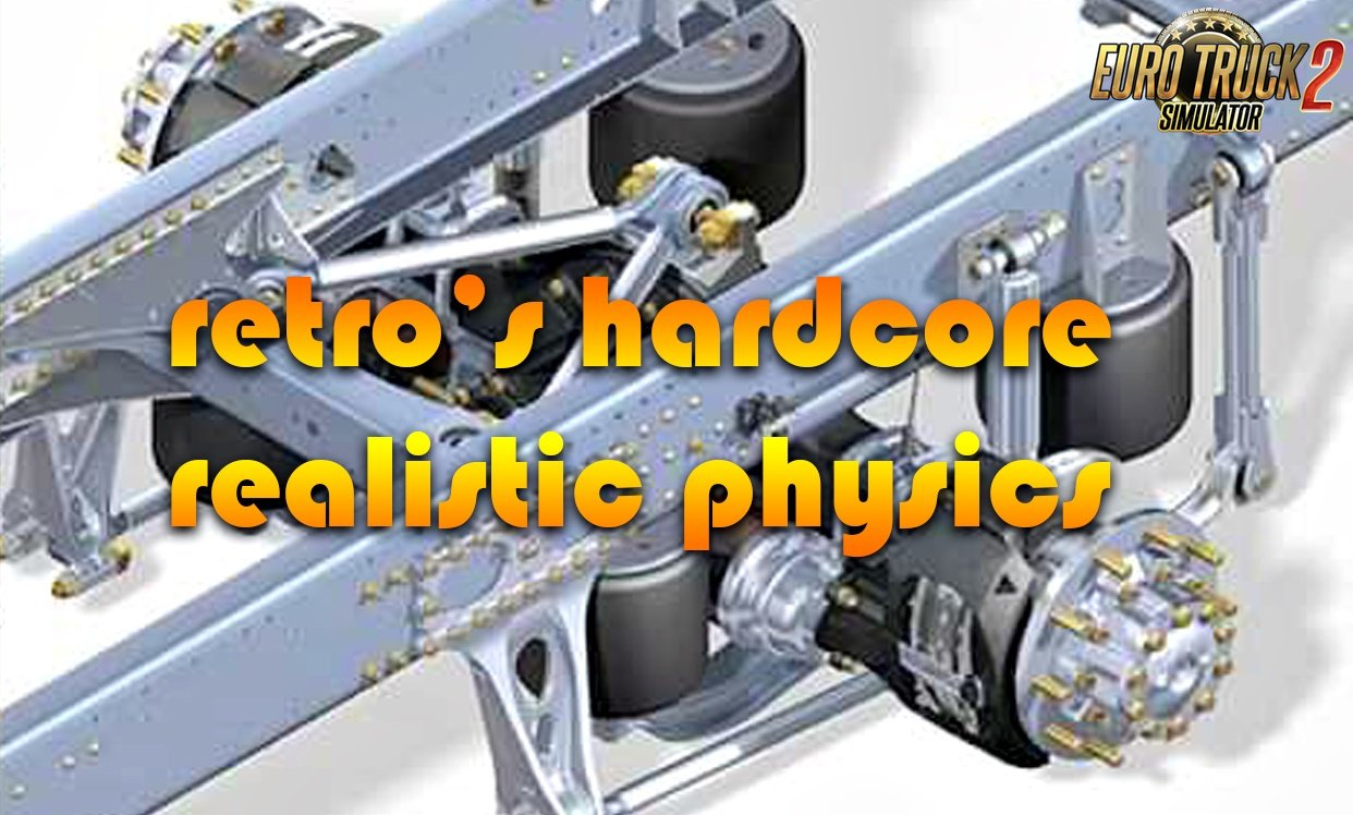 Retro's Hardcore Realistic Physics v1.1 for Ets2
