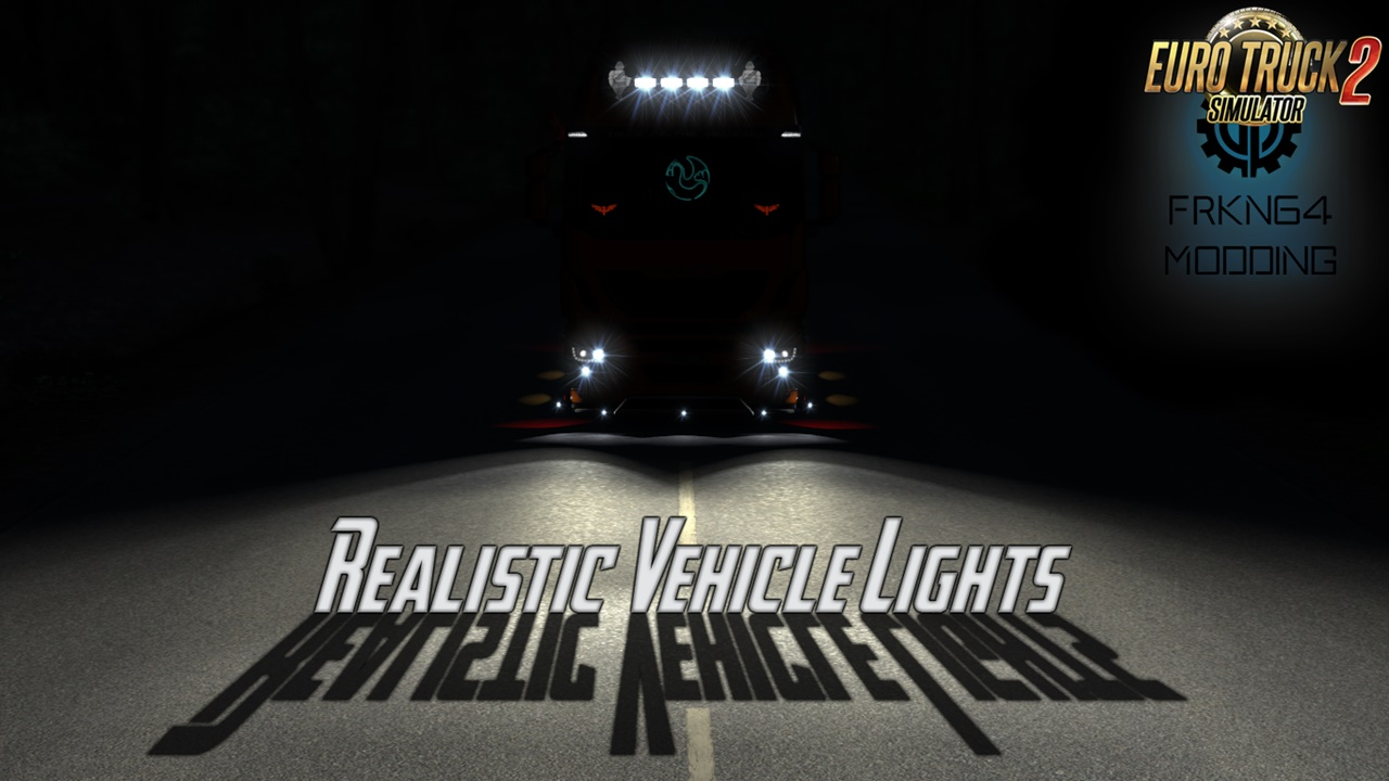 Realistic Vehicle Lights v5.0 by Frkn64 (1.37.x) for ETS2