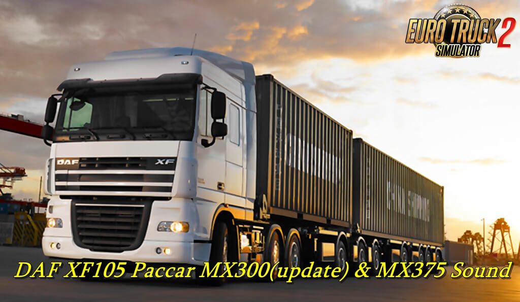 DAF XF105 Paccar MX300(update) & MX375 Sound [1.37.x]