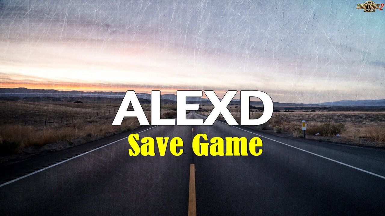 Save Game for version 1.38 v1.0 by ALEXD (1.38.x) for ETS2